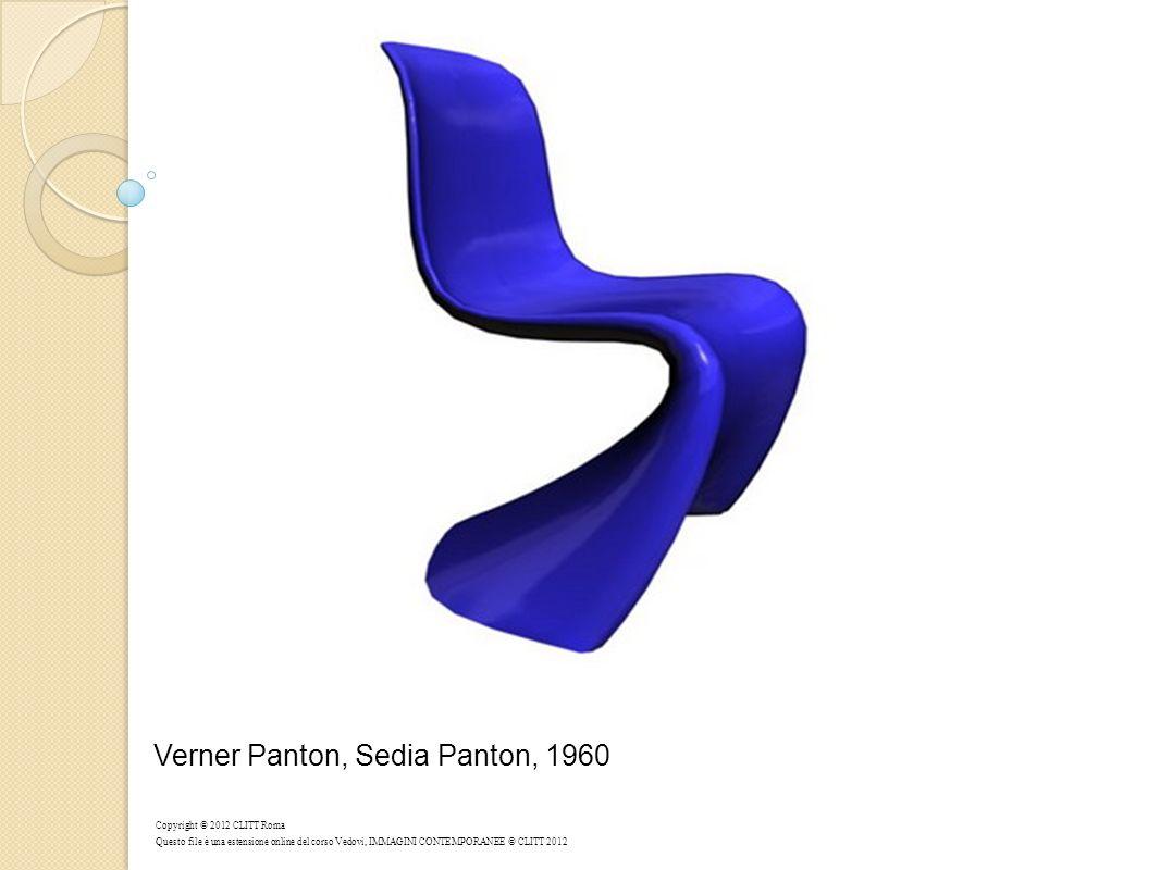 Verner Panton, Sedia Panton, 1960 Copyright © 2012 CLITT Roma Questo file è una estensione online del corso Vedovi, IMMAGINI CONTEMPORANEE © CLITT 2012
