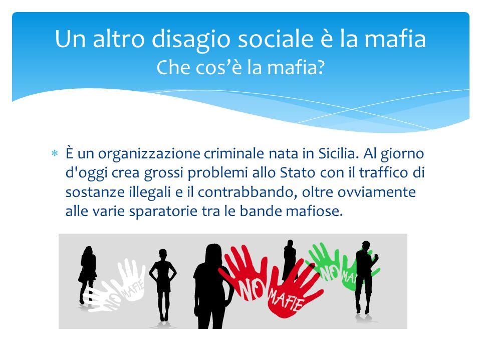 È un organizzazione criminale nata in Sicilia.
