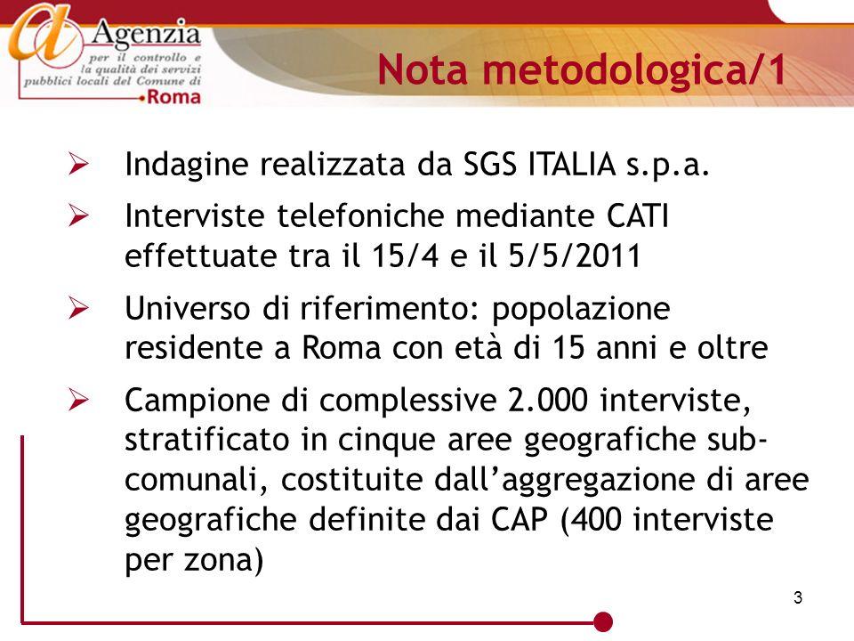 3 Nota metodologica/1 Indagine realizzata da SGS ITALIA s.p.a. Interviste telefoniche mediante CATI effettuate tra il 15/4 e il 5/5/2011 Universo di r