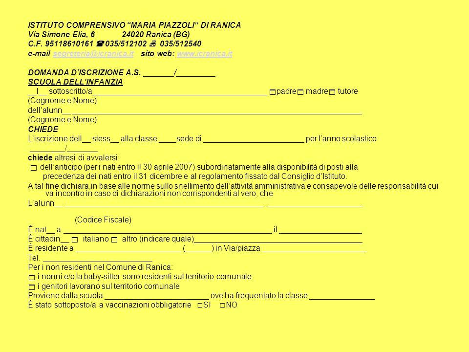 ISTITUTO COMPRENSIVO MARIA PIAZZOLI DI RANICA Via Simone Elia, 624020 Ranica (BG) C.F. 95118610161 035/512102 035/512540 e-mail segreteria@icranica.it