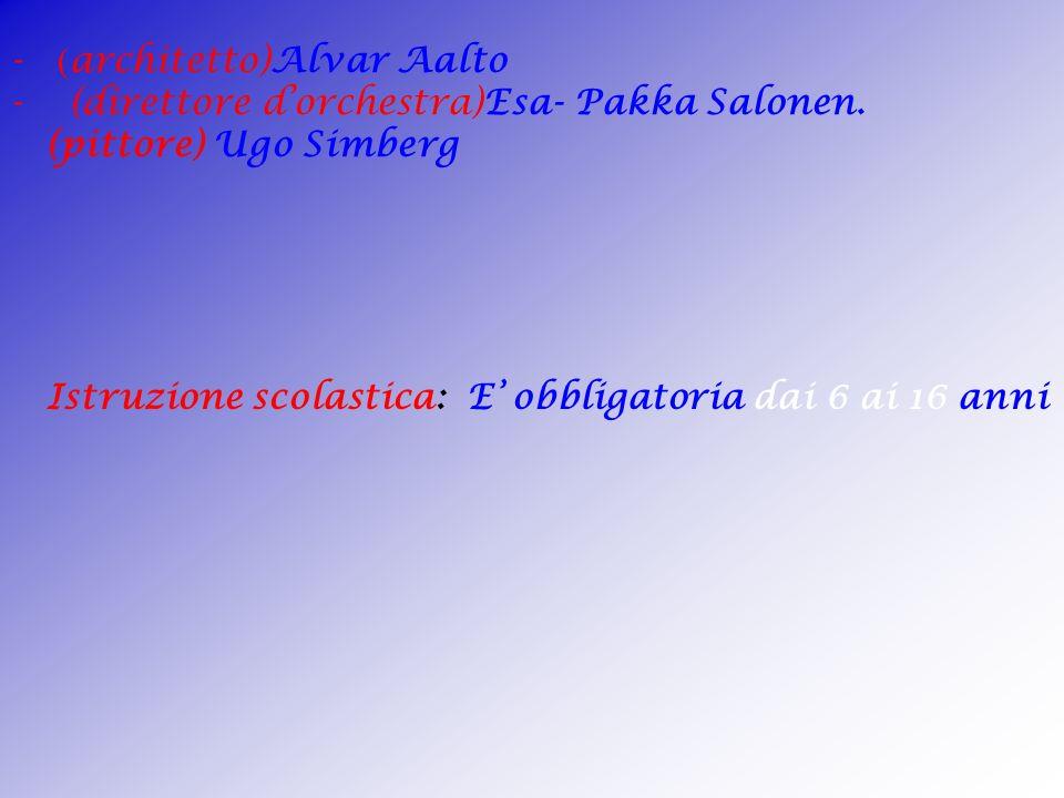 Personaggi importanti - ( pittore) Akjeli Gallen- Kallela - ( romanziere) Mika Waltari. - (scrittori)Aleksis Kivi, Vaino Linna - ( compositore ) Jean