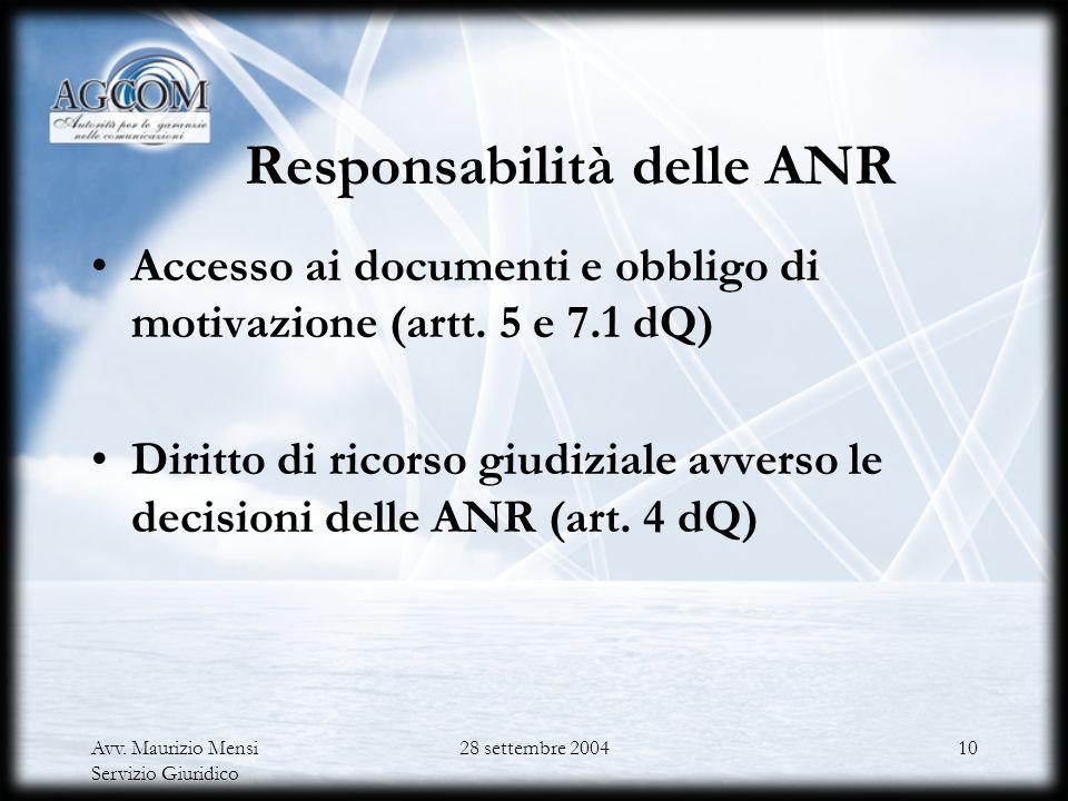 Avv. Maurizio Mensi Servizio Giuridico 28 settembre 20049 ANR Funzioni e competenze Nuove procedure (artt. 3, 6 e 7 dQ): Nuove procedure (artt. 3, 6 e
