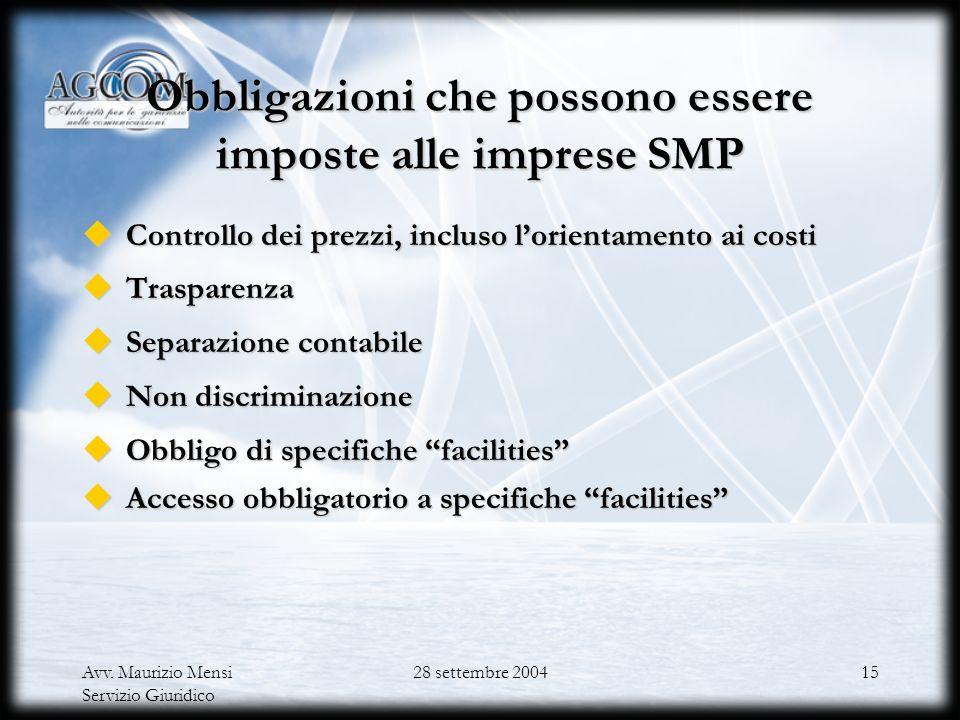 Avv. Maurizio Mensi Servizio Giuridico 28 settembre 200414 Procedura ex art. 7 dQ Commenti della Commissione Le ANR tengono nel massimo conto i commen