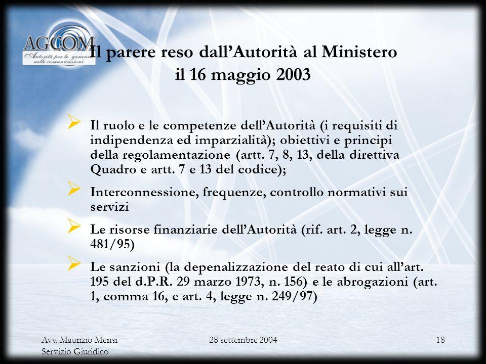 Il Codice delle comunicazioni elettroniche 1° agosto 2003 Decreto legislativo 1° agosto 2003 entrato in vigore il 16 settembre 2003