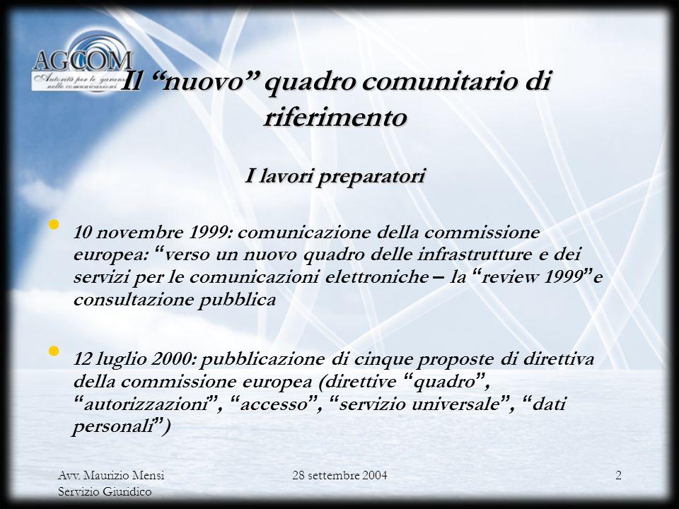 Il nuovo quadro regolamentare per le comunicazioni elettroniche: il pacchetto delle direttive UE e la disciplina nazionale di recepimento Avv. Maurizi