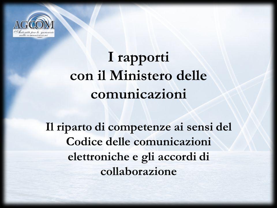 I rapporti tra Autorità, Ministero e Antitrust La consultazione e la cooperazione ai sensi del nuovo quadro regolamentare sulle comunicazioni elettron