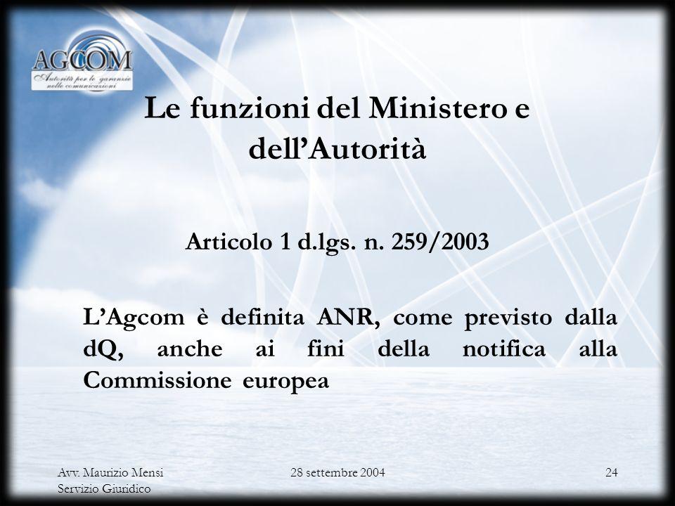 Il riparto di competenze fra Autorità e Ministero, alla luce del decreto legislativo 30 dicembre 2003, n. 366 Le competenze in materia di controllo de