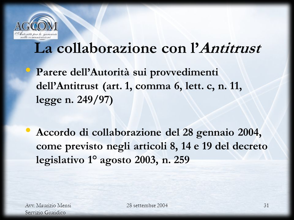 I rapporti con lAntitrust Laccordo di collaborazione ai sensi del Codice delle comunicazioni elettroniche