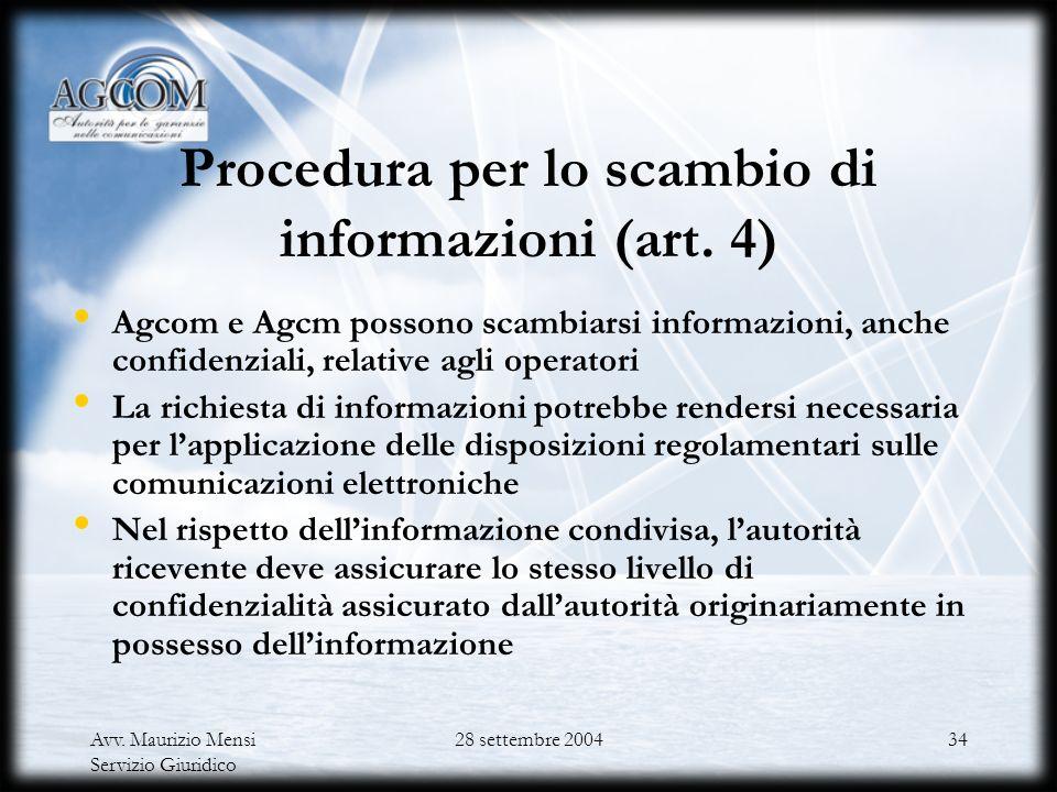 Avv. Maurizio Mensi Servizio Giuridico 28 settembre 200433 Procedura di cooperazione e consultazione per lanalisi dei mercati (art. 1) Consultazione d
