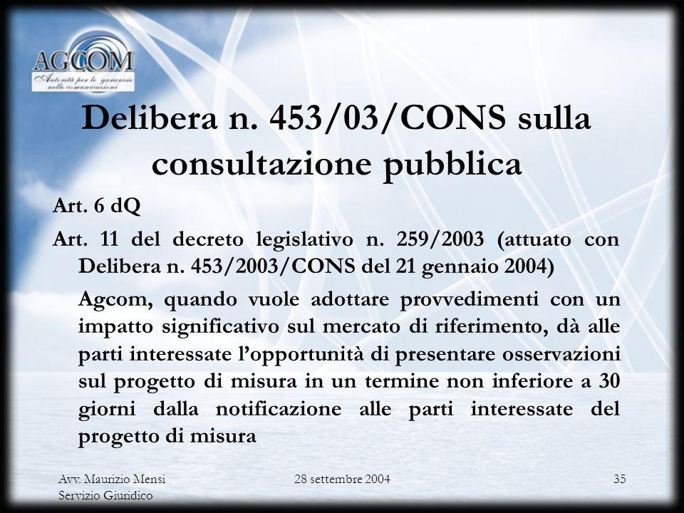 Avv. Maurizio Mensi Servizio Giuridico 28 settembre 200434 Procedura per lo scambio di informazioni (art. 4) Agcom e Agcm possono scambiarsi informazi