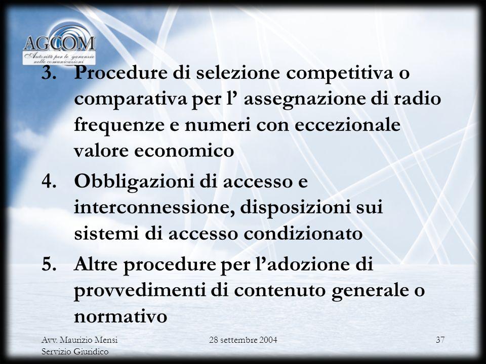 Avv. Maurizio Mensi Servizio Giuridico 28 settembre 200436 Struttura della Delibera n. 453/03/CONS Ambito di applicazione e finalità 1.Adozione di mis