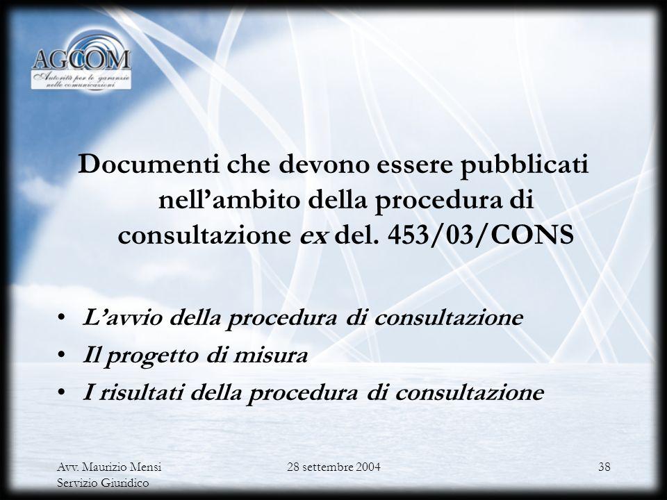 Avv. Maurizio Mensi Servizio Giuridico 28 settembre 200437 3.Procedure di selezione competitiva o comparativa per l assegnazione di radio frequenze e