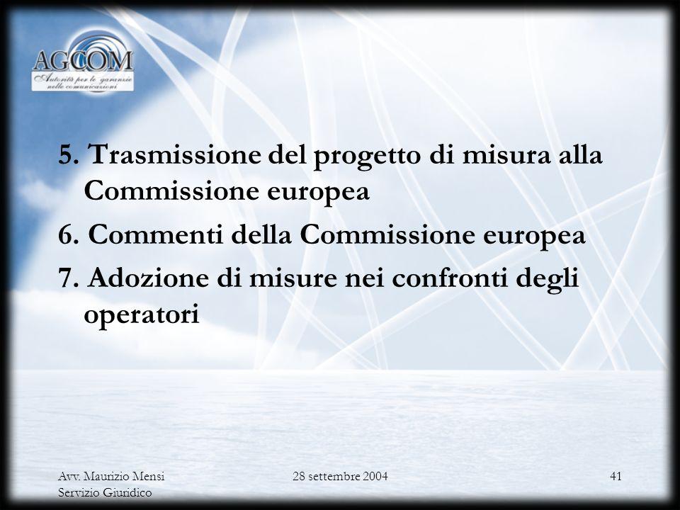 Avv. Maurizio Mensi Servizio Giuridico 28 settembre 200440 3. Comunicazione alle parti dei risultati della consultazione e trasmissione allAgcm del pr