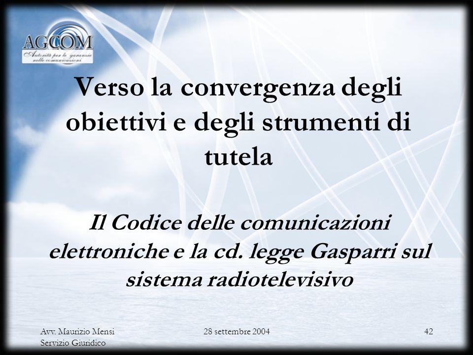 Avv. Maurizio Mensi Servizio Giuridico 28 settembre 200441 5. Trasmissione del progetto di misura alla Commissione europea 6. Commenti della Commissio