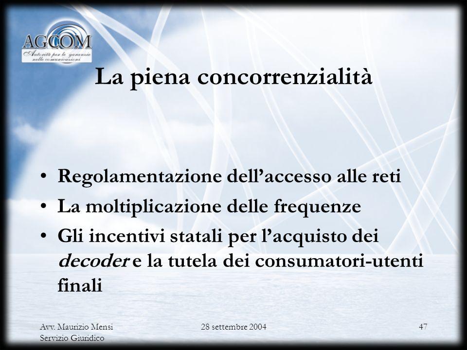 Avv. Maurizio Mensi Servizio Giuridico 28 settembre 200446 Le autonomie territoriali Valorizzazione del nuovo assetto dei rapporti Stato – Regioni – E