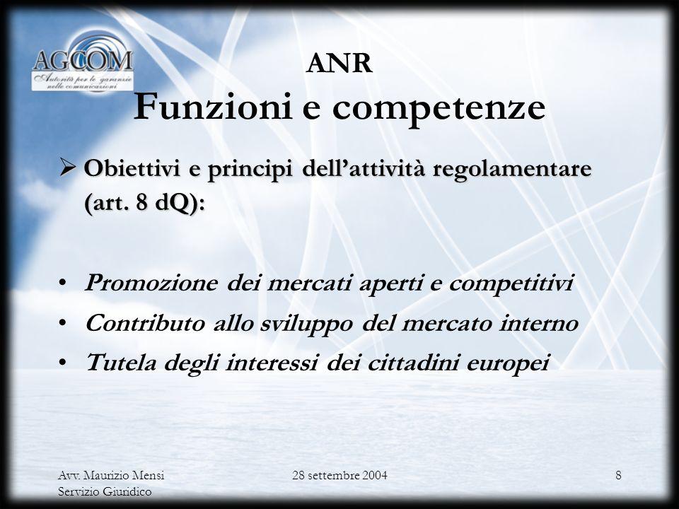 Avv. Maurizio Mensi Servizio Giuridico 28 settembre 20047 Le Autorità Nazionali di Regolamentazione (ANR) Struttura Poteri Indipendenza e neutralità