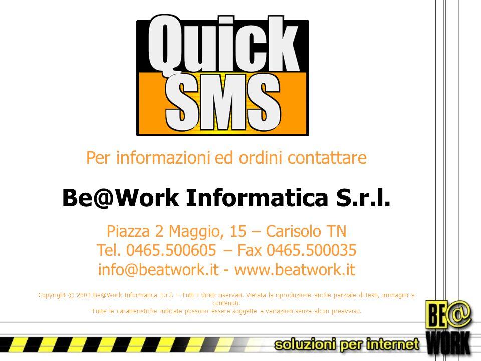 Per informazioni ed ordini contattare Be@Work Informatica S.r.l.