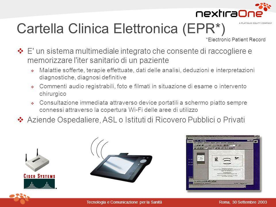 Roma, 30 Settembre 2003Tecnologia e Comunicazione per la Sanità Cartella Clinica Elettronica (EPR*) vE' un sistema multimediale integrato che consente