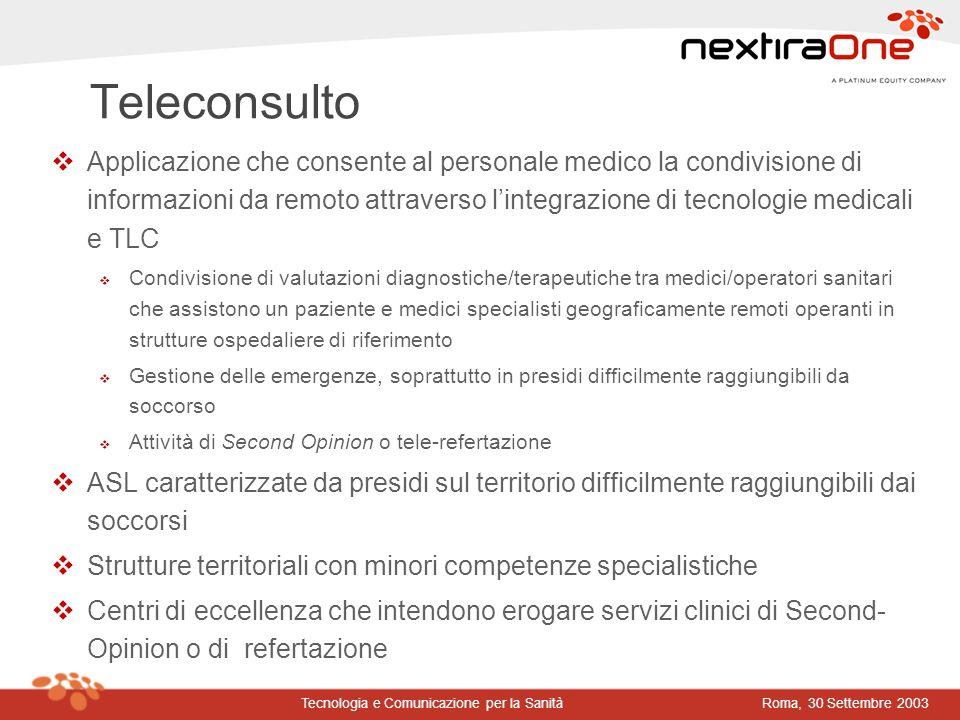 Roma, 30 Settembre 2003Tecnologia e Comunicazione per la Sanità Teleconsulto vApplicazione che consente al personale medico la condivisione di informa