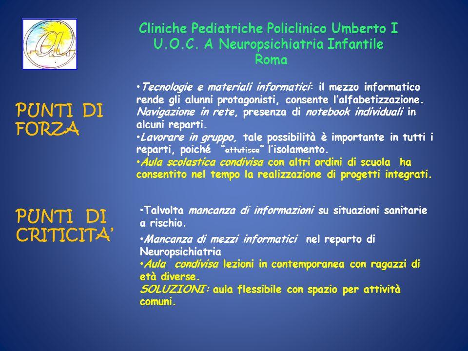 Cliniche Pediatriche Policlinico Umberto I U.O.C. A Neuropsichiatria Infantile Roma PUNTI DI FORZA Tecnologie e materiali informatici: il mezzo inform