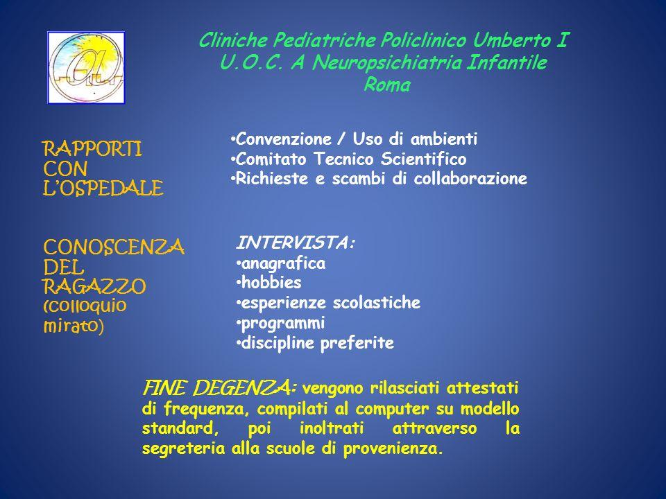 Cliniche Pediatriche Policlinico Umberto I U.O.C. A Neuropsichiatria Infantile Roma RAPPORTI CON LOSPEDALE Convenzione / Uso di ambienti Comitato Tecn