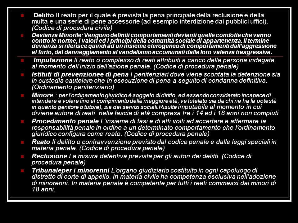 .Delitto Il reato per il quale è prevista la pena principale della reclusione e della multa e una serie di pene accessorie (ad esempio interdizione da