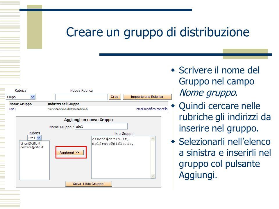 Creare un gruppo di distribuzione Scrivere il nome del Gruppo nel campo Nome gruppo.