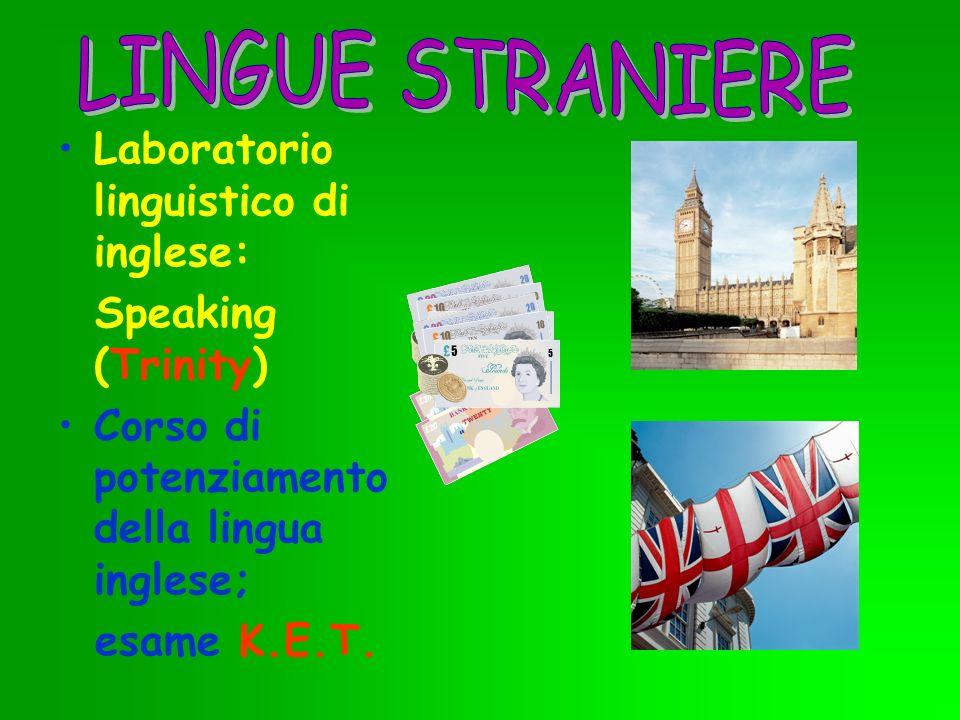 Laboratorio linguistico di inglese: Speaking (Trinity) Corso di potenziamento della lingua inglese; esame K.E.T.