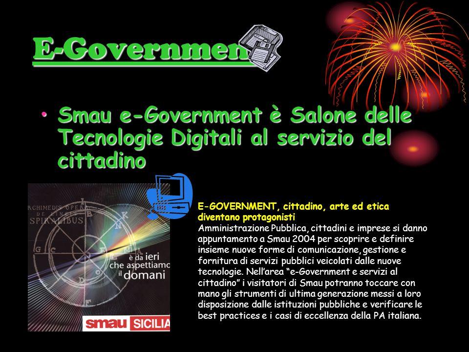 E-Government Smau e-Government è Salone delle Tecnologie Digitali al servizio del cittadinoSmau e-Government è Salone delle Tecnologie Digitali al ser