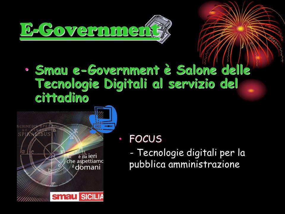 E-Government Smau e-Government è Salone delle Tecnologie Digitali al servizio del cittadinoSmau e-Government è Salone delle Tecnologie Digitali al servizio del cittadino FOCUSFOCUS - Tecnologie digitali per la pubblica amministrazione