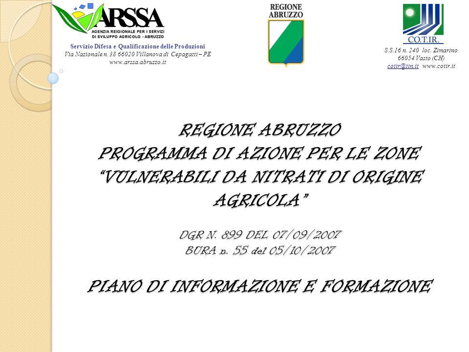 REGIONE ABRUZZO PROGRAMMA DI AZIONE PER LE ZONE VULNERABILI DA NITRATI DI ORIGINE AGRICOLA DGR N. 899 DEL 07/09/2007 BURA n. 55 del 05/10/2007 PIANO D