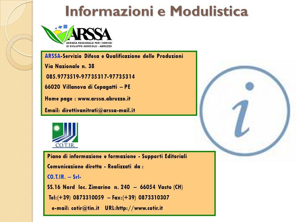 Informazioni e Modulistica ARSSA-Servizio Difesa e Qualificazione delle Produzioni Via Nazionale n. 38 085.9773519-97735317-97735314 66020 Villanova d