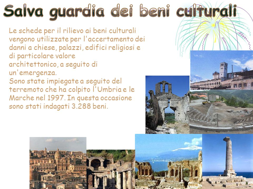 Le schede per il rilievo ai beni culturali vengono utilizzate per l'accertamento dei danni a chiese, palazzi, edifici religiosi e di particolare valor