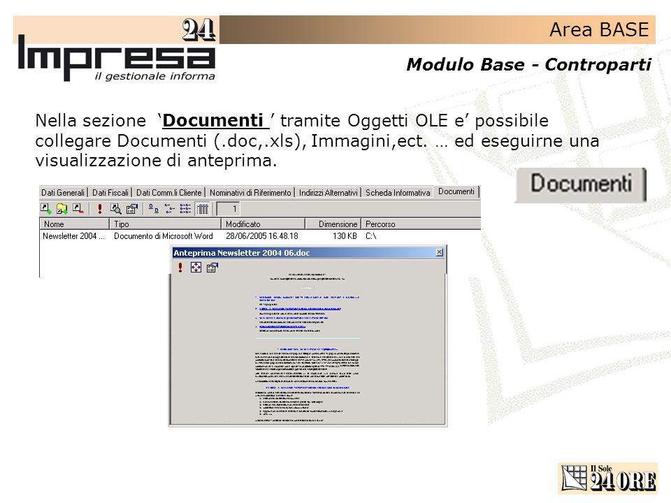 Area BASE Modulo Base - Controparti Nella sezione Documenti tramite Oggetti OLE e possibile collegare Documenti (.doc,.xls), Immagini,ect.