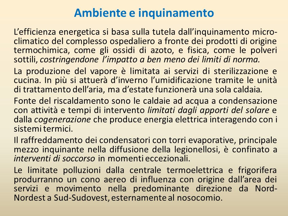 Ambiente e inquinamento Lefficienza energetica si basa sulla tutela dallinquinamento micro- climatico del complesso ospedaliero a fronte dei prodotti