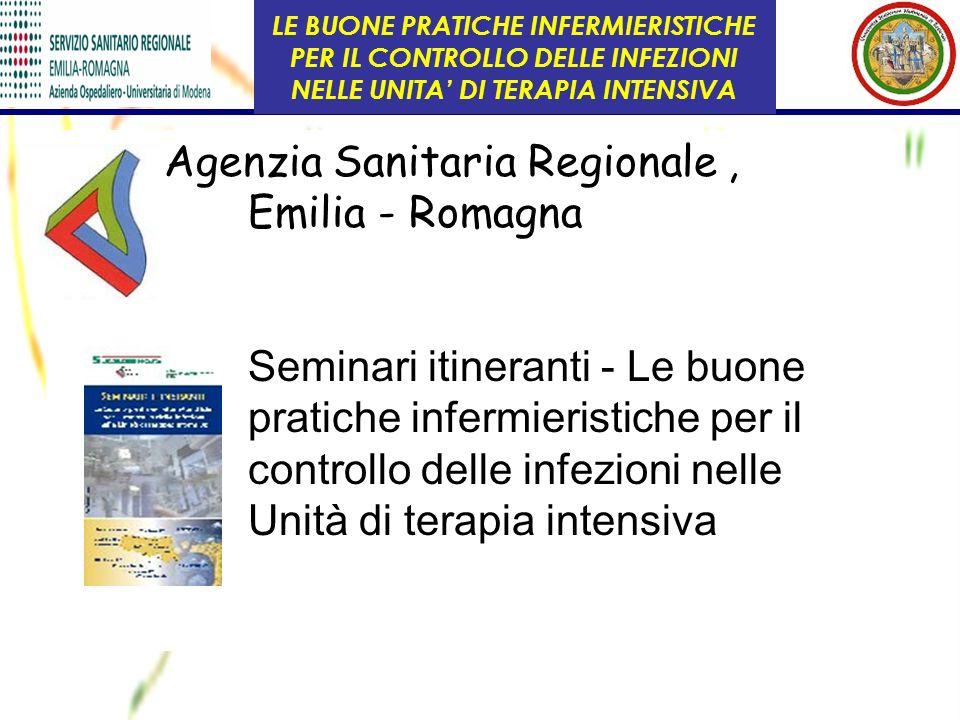 Agenzia Sanitaria Regionale, Emilia - Romagna Seminari itineranti - Le buone pratiche infermieristiche per il controllo delle infezioni nelle Unità di