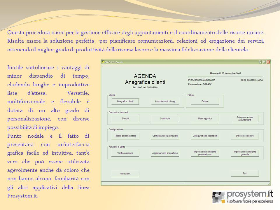 Questa procedura nasce per le gestione efficace degli appuntamenti e il coordinamento delle risorse umane. Risulta essere la soluzione perfetta per pi
