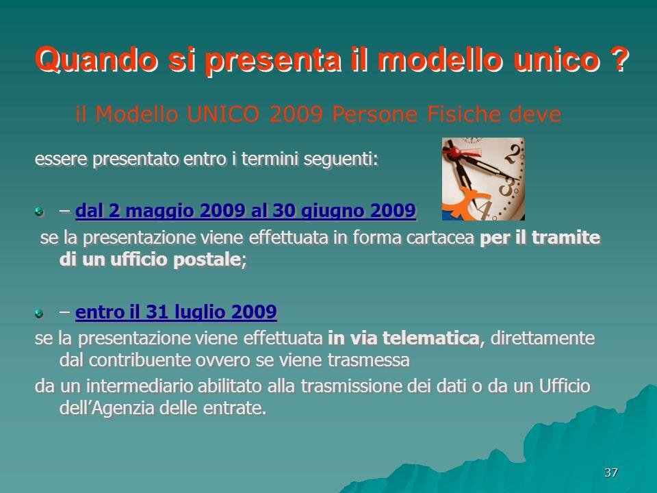 37 essere presentato entro i termini seguenti: – dal 2 maggio 2009 al 30 giugno 2009 se la presentazione viene effettuata in forma cartacea per il tra