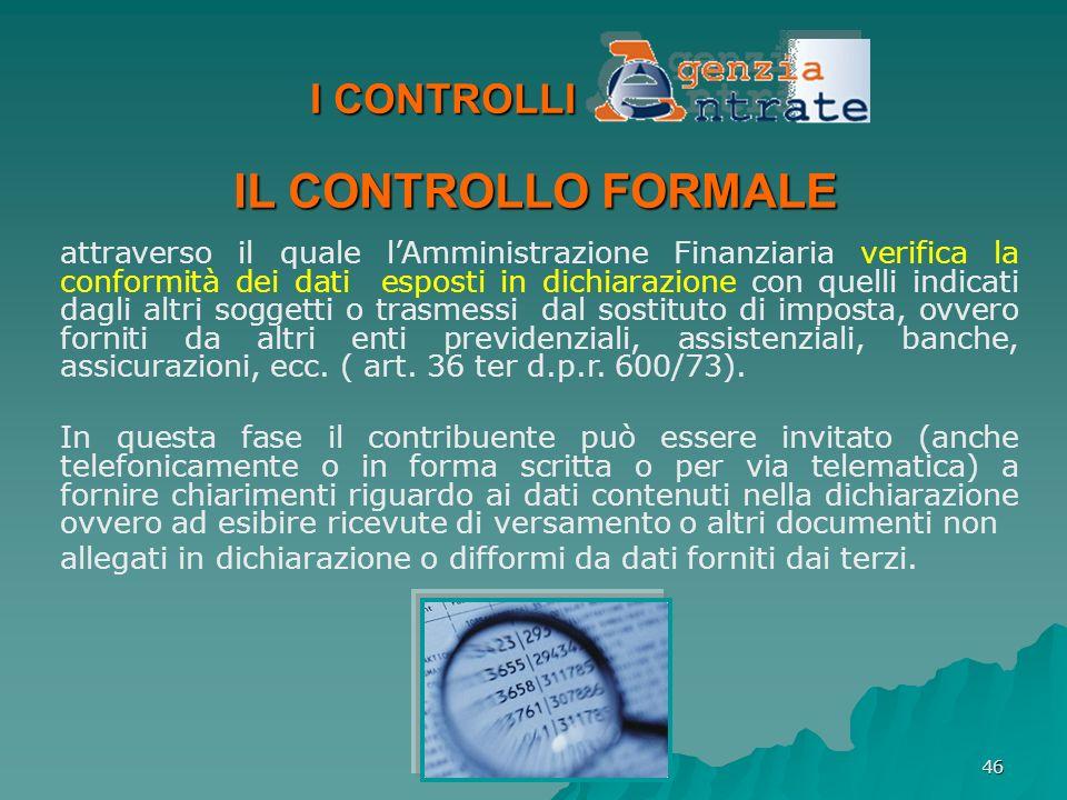 46 attraverso il quale lAmministrazione Finanziaria verifica la conformità dei dati esposti in dichiarazione con quelli indicati dagli altri soggetti