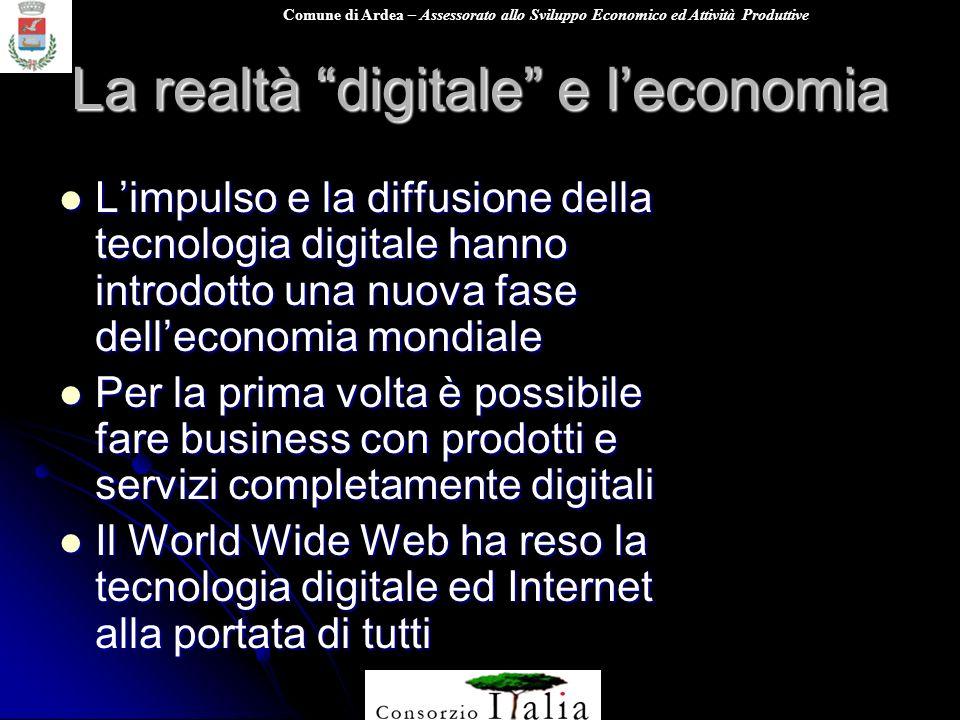 Comune di Ardea – Assessorato allo Sviluppo Economico ed Attività Produttive La realtà digitale e leconomia Limpulso e la diffusione della tecnologia