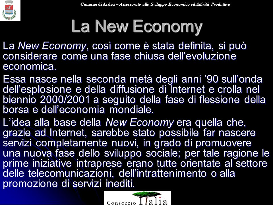 Comune di Ardea – Assessorato allo Sviluppo Economico ed Attività Produttive La New Economy La New Economy, così come è stata definita, si può conside