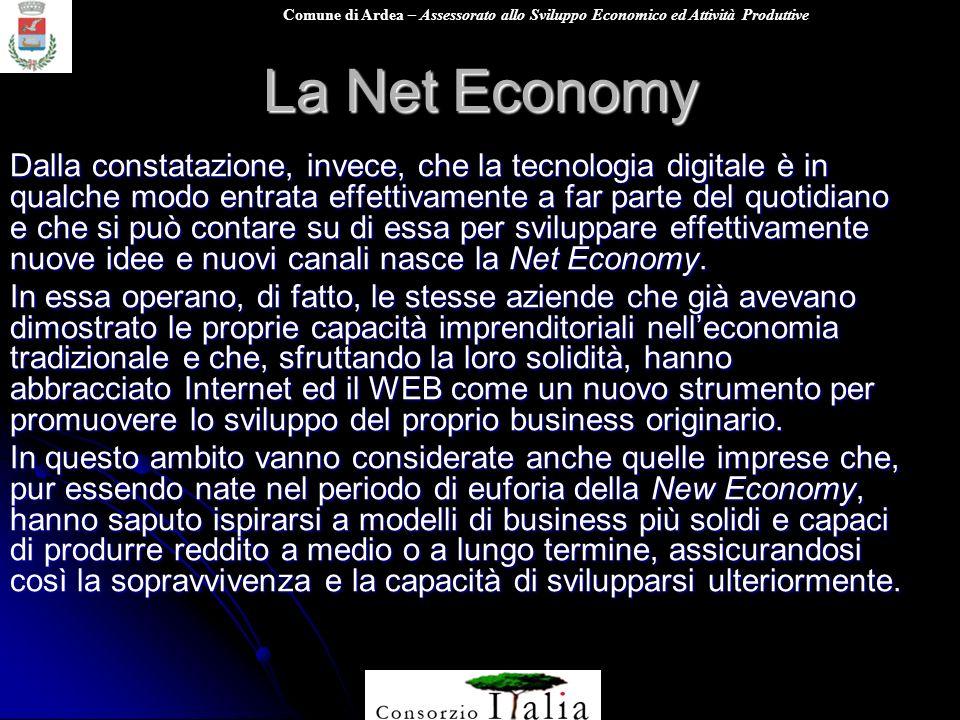 Comune di Ardea – Assessorato allo Sviluppo Economico ed Attività Produttive La Net Economy Dalla constatazione, invece, che la tecnologia digitale è