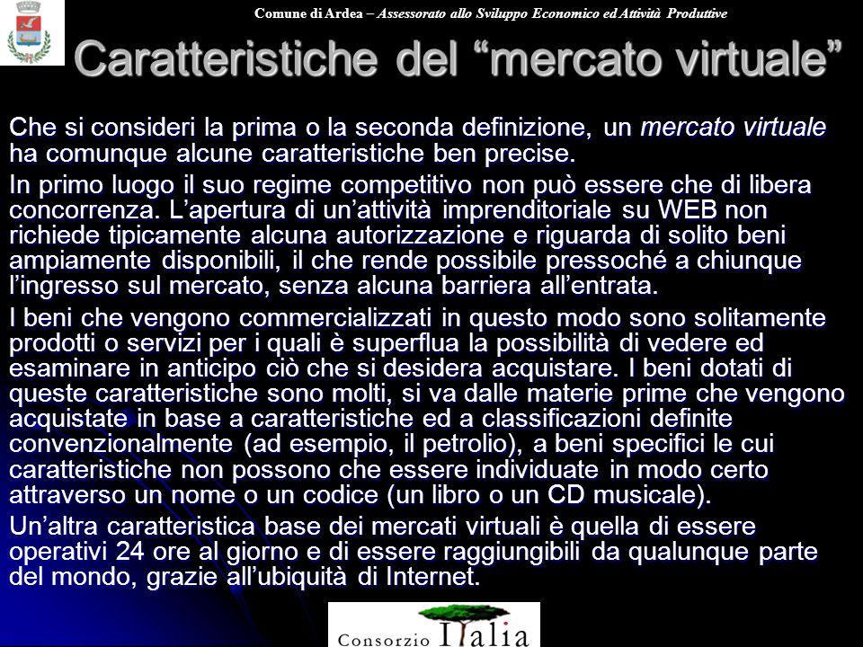 Comune di Ardea – Assessorato allo Sviluppo Economico ed Attività Produttive Caratteristiche del mercato virtuale Che si consideri la prima o la secon