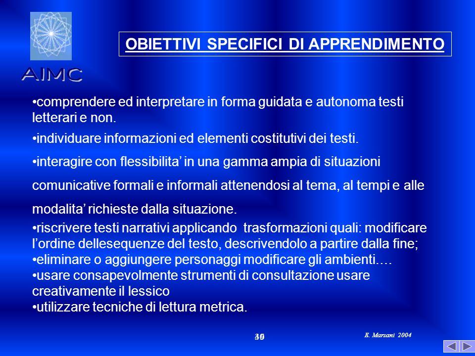 E. Marzani 2004 46 39 E. Marzani 2004 comprendere ed interpretare in forma guidata e autonoma testi letterari e non. individuare informazioni ed eleme