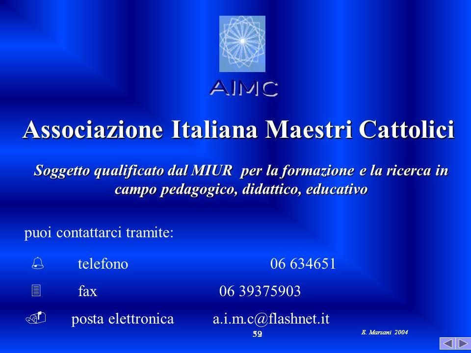E. Marzani 2004 52 39 E. Marzani 2004 Soggetto qualificato dal MIUR per la formazione e la ricerca in campo pedagogico, didattico, educativo Associazi
