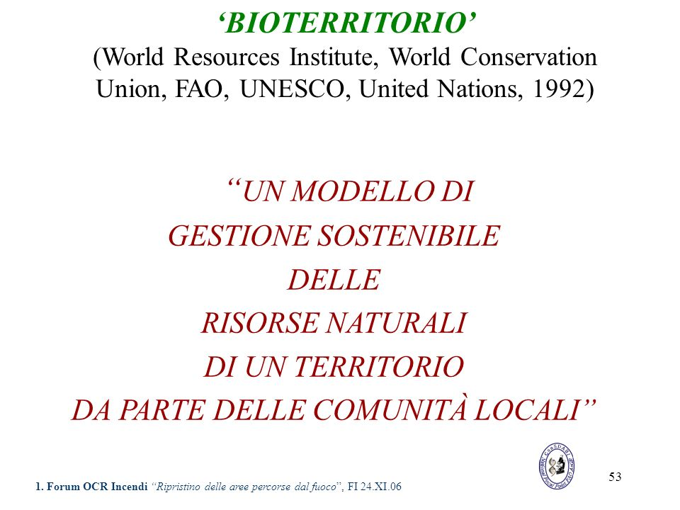 53 UN MODELLO DI GESTIONE SOSTENIBILE DELLE RISORSE NATURALI DI UN TERRITORIO DA PARTE DELLE COMUNITÀ LOCALI BIOTERRITORIO (World Resources Institute,