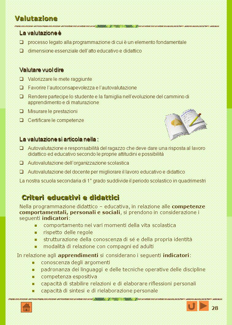 28 Criteri educativi e didattici Nella programmazione didattico – educativa, in relazione alle competenze comportamentali, personali e sociali, si pre