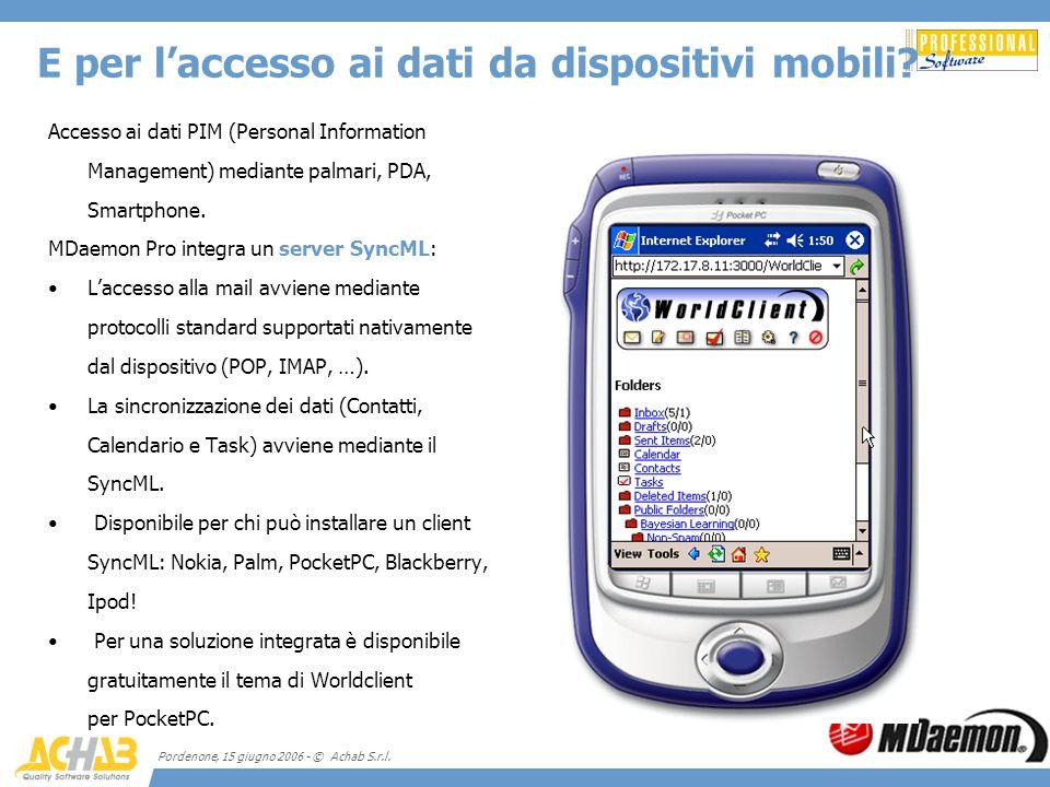 Pordenone, 15 giugno 2006 - © Achab S.r.l. E per laccesso ai dati da dispositivi mobili? Accesso ai dati PIM (Personal Information Management) mediant