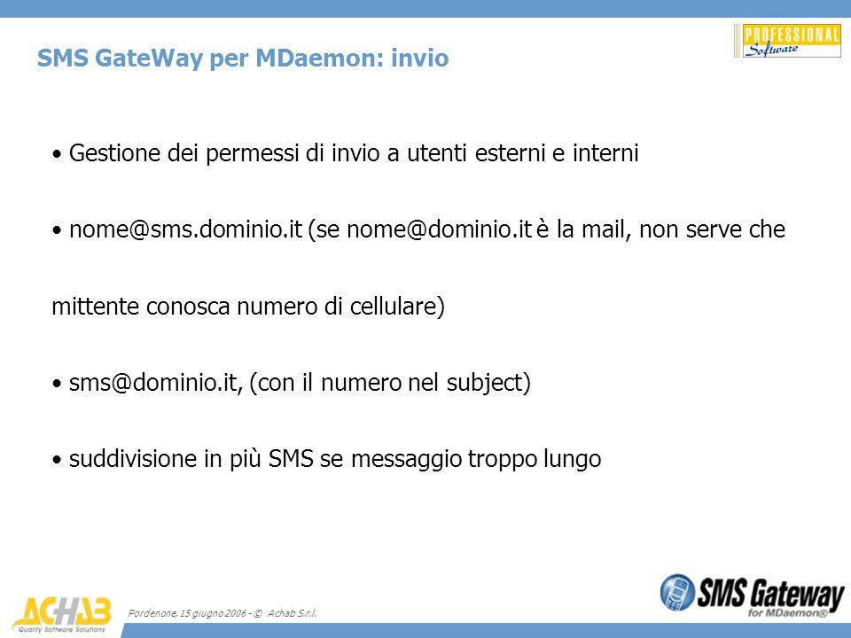 Pordenone, 15 giugno 2006 - © Achab S.r.l. SMS GateWay per MDaemon: invio Gestione dei permessi di invio a utenti esterni e interni nome@sms.dominio.i