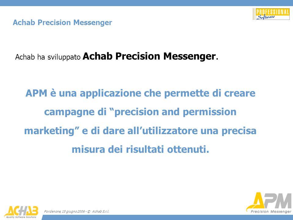 Pordenone, 15 giugno 2006 - © Achab S.r.l. Achab ha sviluppato Achab Precision Messenger. APM è una applicazione che permette di creare campagne di pr